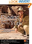 Digging for the Truth: One Man's Epic...