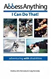 img - for Access Anything: I Can Do That! - Adventuring with Disabilities book / textbook / text book