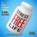 Stress-Free Life #3   Maria Lopéz Mulet