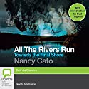Towards the Final Shore: All the Rivers Run, Book 4 (       UNABRIDGED) by Nancy Cato Narrated by Kate Hosking