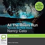 Towards the Final Shore: All the Rivers Run, Book 4 | Nancy Cato