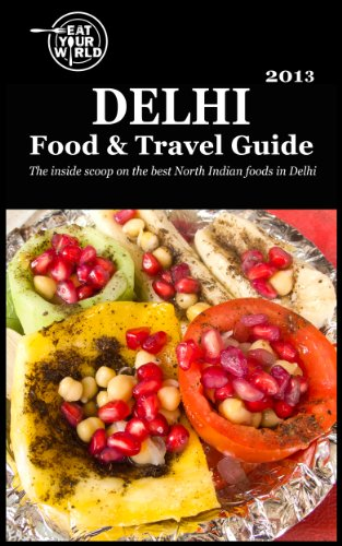 Eat Your World's Delhi Food & Travel Guide