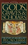Gods, Graves, and Scholars: The Story of Archaeology (0394743199) by C.W. Ceram