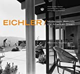 Eichler: Modernism Rebuilds the American Dream (1586851845) by Paul Adamson