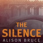 The Silence: DC Goodhew, Book 4 (       UNABRIDGED) by Alison Bruce Narrated by Jonathan Broadbent