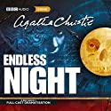 Endless Night (Dramatised)  by Agatha Christie Narrated by Jonathan Forbes, Lizzie Watts