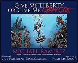 Ramirez – Give Me Liberty or Give Me Obamacare