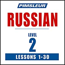Russian Level 2: Learn to Speak and Understand Russian with Pimsleur Language Programs  by  Pimsleur Narrated by  uncredited