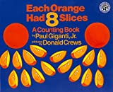 img - for Each Orange Had 8 Slices (Counting Books (Greenwillow Books)) by Paul, Jr. Giganti (1999-04-27) book / textbook / text book