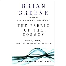 The Fabric of the Cosmos: Space, Time, and the Texture of Reality Audiobook by Brian Greene Narrated by Michael Prichard