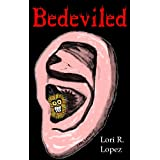 Bedeviled ~ Lori R. Lopez