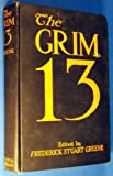 img - for THE GRIM 13: Short Stories by Thirteen Authors of Standing book / textbook / text book
