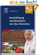 Beschäftigung und Aktivitäten mit alten Menschen: mit www.pflegeheute.de-Zugang
