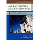 Natural Disasters, Cultural Responses: Case Studies toward a Global Environmental History