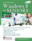 Windows 8 for Seniors: For Senior Citizens Who Want to Start Using Computers (Computer Books for Seniors series)