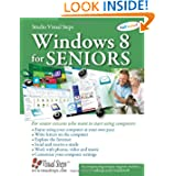 Windows 8 for Seniors: For Senior Citizens Who Want to Start Using Computers (Computer Books for Seniors series...