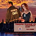 Trauma Junkie #3: The Blackout Blues (       UNABRIDGED) by Tom Hobbs Narrated by Albert Christmas
