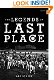 The Legends of Last Place: A Season With America's Worst Professional Baseball Team (Kindle Single)