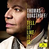 "Tell It Like It Isvon ""Thomas Quasthoff"""