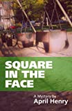 Square in the Face (Claire Montrose Series)