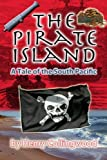 img - for The Pirate Island: A Story of the South Pacific book / textbook / text book