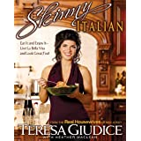 Skinny Italian: Eat It and Enjoy It - Live La Bella Vita and Look Great, Too! ~ Heather Maclean