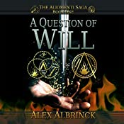 A Question of Will: Aliomenti Saga, Book 1 | Alex Albrinck