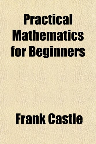 Practical Mathematics for Beginners