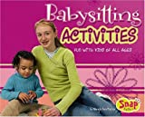 Babysitting Activities: Fun with Kids of All Ages (Snap Books)