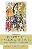 img - for Helpmates, Harlots, and Heroes, Second Edition: Women's Stories in the Hebrew Bible by Alice Ogden Bellis (2007-07-03) book / textbook / text book