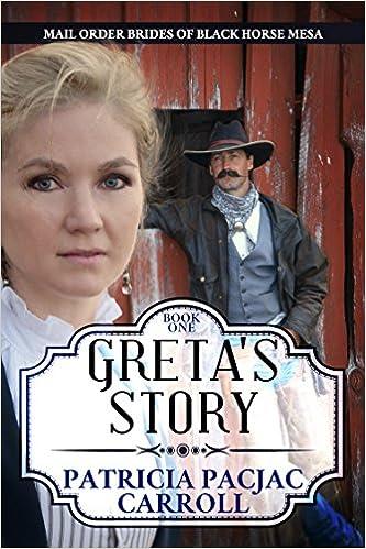 Greta's Story (Mail Order Brides of Black Horse Mesa Book 1)
