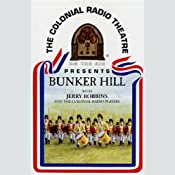 Bunker Hill (Dramatized) | [Jerry Robbins]