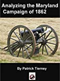 img - for Analyzing the Maryland Campaign of 1862 book / textbook / text book