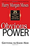 img - for Obvious Power: Getting to Know-How book / textbook / text book
