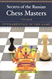Secrets of the Russian Chess Masters: Fundamentals of the Game (Vol. 1)