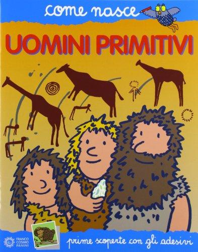 Gli uomini primitivi Con adesivi PDF