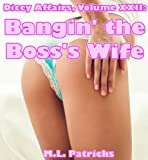Bangin the Bosss Wife (Dicey Affairs)