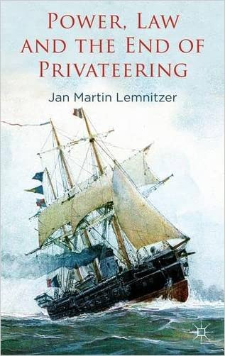 Power, Law and the End of Privateering