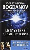 Le Mystere du Satellite Planck. Qu'y avait-il avant le Big Bang ?