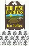 The Pine Barrens (0374233608) by McPhee, John