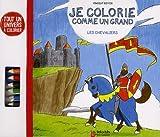 echange, troc Vincent Boyer - Je colorie comme un grand : Les chevaliers
