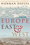 Europe East and West: A Collection of Essays on European History (0224069241) by Davies, Norman