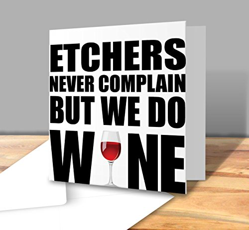 etchers-never-complain-but-we-do-wine-greeting-card-square-greeting-card