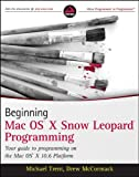 img - for Beginning Mac OS X Snow Leopard Programming book / textbook / text book