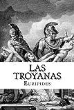 Las Troyanas (Spanish Edition)