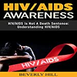 HIV/AIDS Awareness: HIV/AIDS Is Not a Death Sentence | Beverly Hill