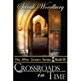 Crossroads in Time: 3 (The After Cilmeri Series)by Sarah Woodbury