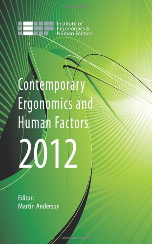 Contemporary Ergonomics And Human Factors 2012: Proceedings Of The International Conference On Ergonomics & Human Factors 2012, Blackpool, Uk, 16-19 ... (Contemporary Ergonomics & Human Factors)