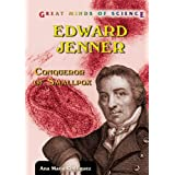 Edward Jenner: Conqueror of Smallpox (Great Minds of Science) ~ Ana Maria Rodriguez