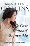 Cast A Road Before Me (Bradleyville Series Book 1)